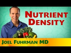 ... ~ Nutrient Density Is The Key to Good Health with Joel Fuhrman, MD