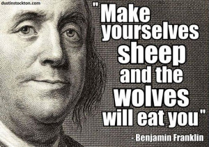 Benjamin Franklin Quote: Make Yourselves Sheep