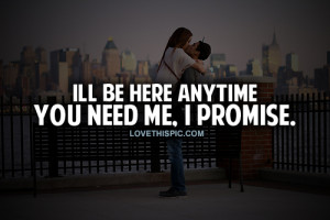 Ill Be Here Anytime You Need Me