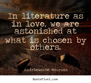 Literature Quotes About Life in literature as in love,