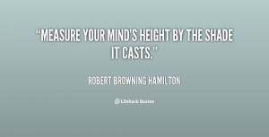 quote Robert Browning Hamilton measure your minds height by the shade