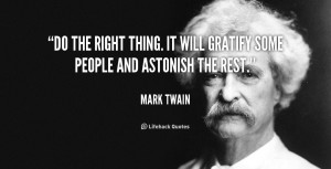 quote-Mark-Twain-do-the-right-thing-it-will-gratify-100595.png