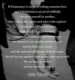 If Dominance is an act of setting someone free, and Submission is an ...
