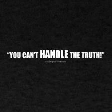 You Can't Handle The Truth Movie Quote Tees, mugs and more. #Mother, # ...