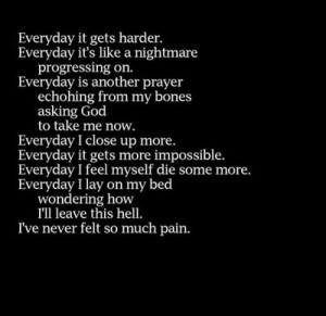 depressed #dying #pain #alone #everyday