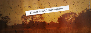 Please Dont Leave Again Photo Quote Picture