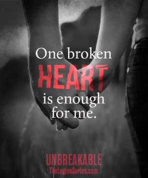 One broken heart is enough for me.