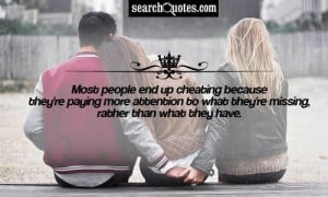 Most people end up cheating because they're paying more attention to ...