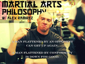 Instructor/Coach Alex weekly brand of Martial Arts Philosophy!