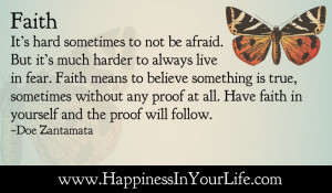 ... to not be afraid but it s much harder to always live in fear faith