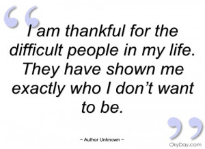 am thankful for the difficult people in author unknown