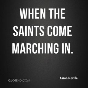 Aaron Neville - When the Saints Come Marching In.