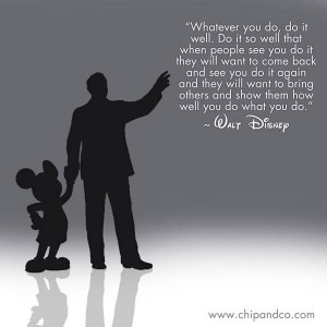 Walt Disney Quote Do Whatever You Do It Well