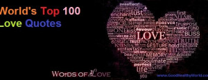 World's Top 100 Love Quotes - Good Healthy World