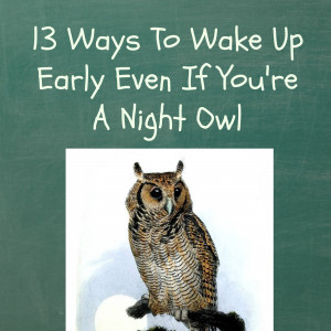 13 Ways To Wake Up Early Even If You're A Night Owl