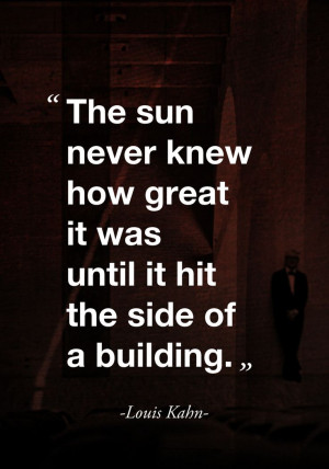 Quote -Louis Kahn- | Word. | Pinterest