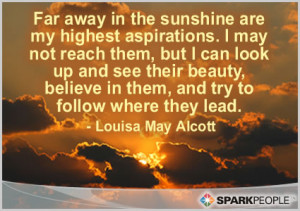 Motivational Quote - Far away in the sunshine are my highest ...