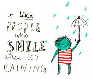 Do you :) when it's raining?