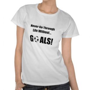 Soccer Goals T Shirt