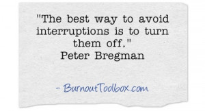 Quote: The Best Way to Avoid Interruptions