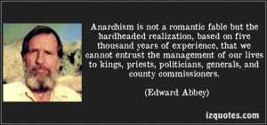 Anarchism is not a romantic fable but the hardheaded realization ...