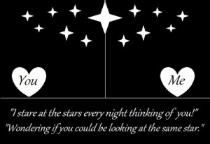 """... If You Could Be Looking At At The Same Star """" ~ Missing You Quote"""