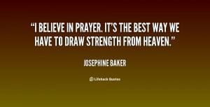 quote-Josephine-Baker-i-believe-in-prayer-its-the-best-8413.png