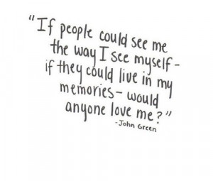 society teenager john green memories emotions teen quotes love quote ...