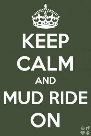 Funny Mudding Quotes Mud ride and keep calm
