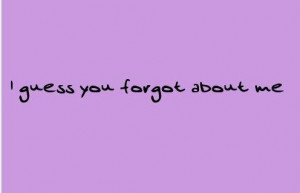 Break up quotes and sayings you forgot about me