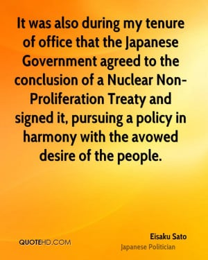 It was also during my tenure of office that the Japanese Government ...