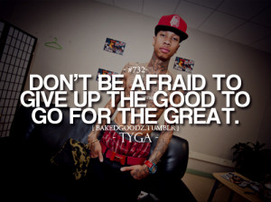 quotes quotes by rapper tyga quotes and sayings tyga quotes