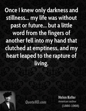 Once I knew only darkness and stillness... my life was without past or ...