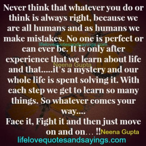 ... do or think is always right because we are all humans and as humans we