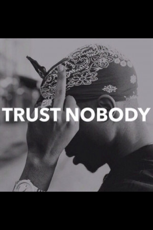 Trust No One Tupac Quotes