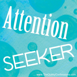 Funny Quotes About Attention Seekers