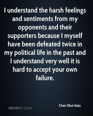 understand the harsh feelings and sentiments from my opponents and ...