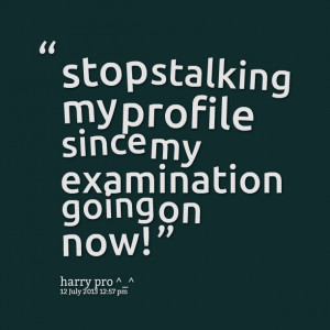 Stop Stalking Quotes Quotes picture: stop stalking