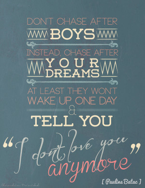 Don't Chase After Boys, Chase After Your Dreams