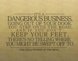 news danger business travel quotes tolkien j r r tolkien quotes quotes ...