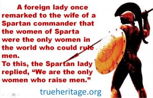 ... the wife of a spartan commander that the women of sparta were the only