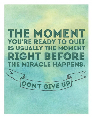 Don't give up miracle quote