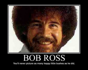 used to LOVE watching Bob Ross with my Dad when I was a little girl