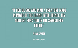quote-Morris-West-if-god-be-god-and-man-a-115733.png