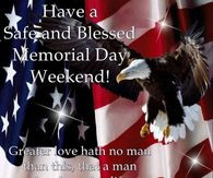 Have A Safe And Blessed Memorial Day Weekend Quote