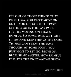 ... Say You Cant Move On Until You Let Go Of The Past - Letting Go Quote