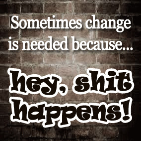 quotes about change, change quotes, shit happens quote