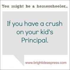 You might be a homeschooler... More
