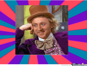 Sarcastic Wonka Meme Center