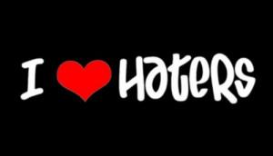 HATERS...keep hating ur just making me look BETTA :)